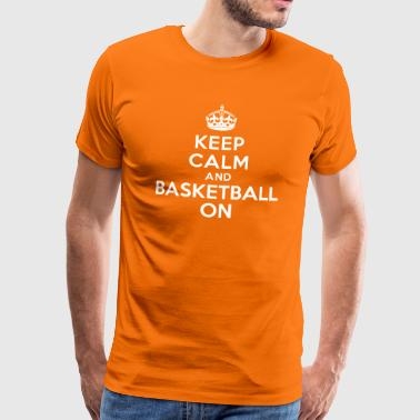 Keep calm and basketball on crown - T-shirt Premium Homme