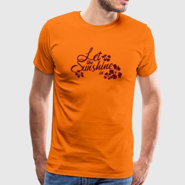 let the sunshine in - Männer Premium T-Shirt