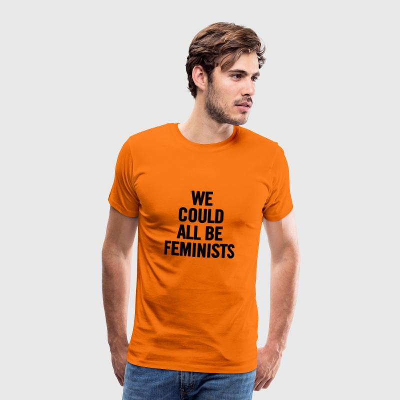 We Could All Be Feminists Black - Men's Premium T-Shirt