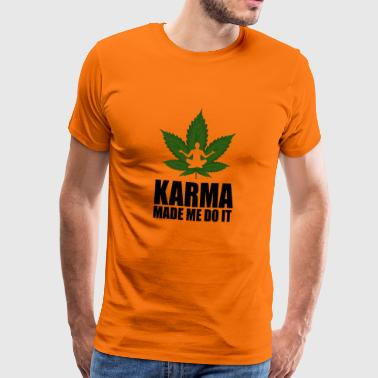 Blank karma made me do it cannabis - Men's Premium T-Shirt