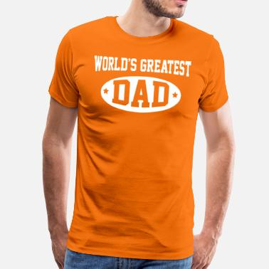 Worlds Greatest Dad World's Greatest Dad - Men's Premium T-Shirt