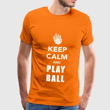 Keep Calm and Play Basketball  - Männer Premium T-Shirt