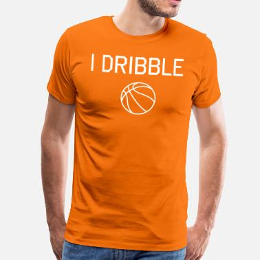 Funny Basketball I Dribble - Men's Premium T-Shirt
