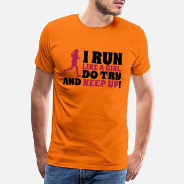 Run Like A Girl I run like a girl - Männer Premium T-Shirt