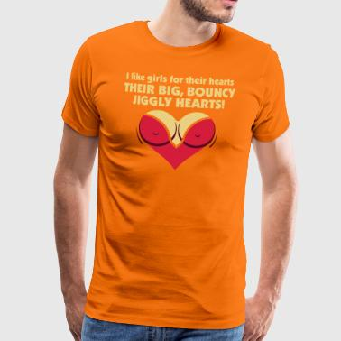 I Like Girls With Big,Bouncy Jiggly Hearts! - Men's Premium T-Shirt