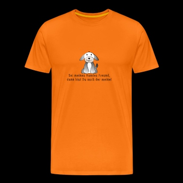 DOG! Be my friend's dog! - Men's Premium T-Shirt