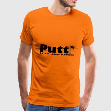 Putt it to the limit - Men's Premium T-Shirt