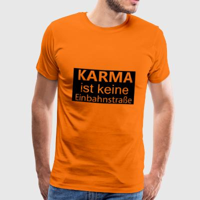 KARMA is not a one-way street - Men's Premium T-Shirt