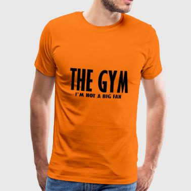 the gym im not a big fan - Men's Premium T-Shirt