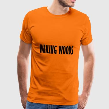 wailing woods - Men's Premium T-Shirt