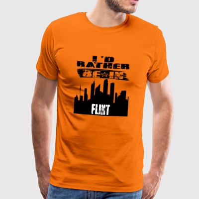 Geschenk Id rather be in Flint - Männer Premium T-Shirt