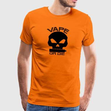 Vape or the (black) - Men's Premium T-Shirt