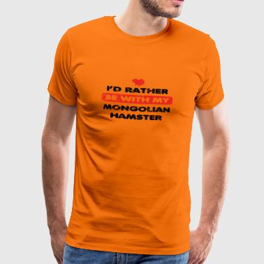 Hamster rather love at my MONGOLIAN HAMSTER - Men's Premium T-Shirt