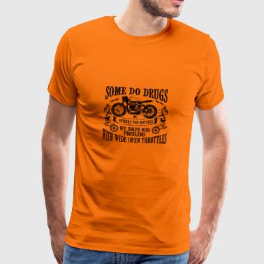 MOTORCYCLE: SOME DO DRUGS POISON - Men's Premium T-Shirt