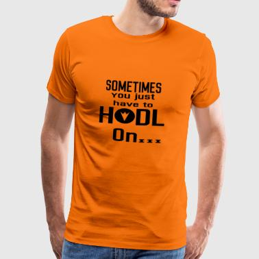 Gift Hodl Hold on SAR oude crypto crypto munt - Mannen Premium T-shirt