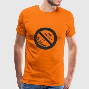 Ne today is nothing. I read and you have a break. - Men's Premium T-Shirt