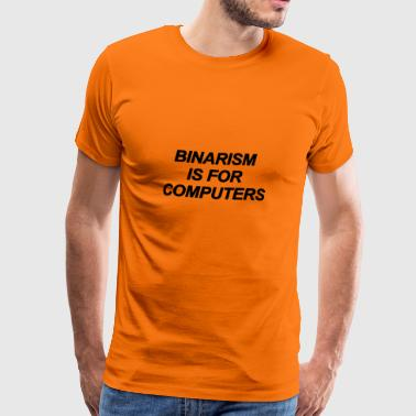 Binarism Voor computers Is Black - Mannen Premium T-shirt