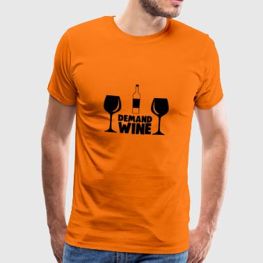 Demand wine - Männer Premium T-Shirt