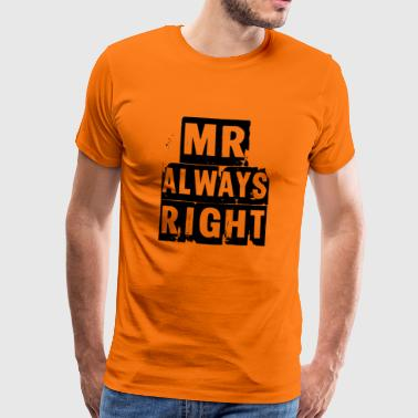 mr always right - Men's Premium T-Shirt