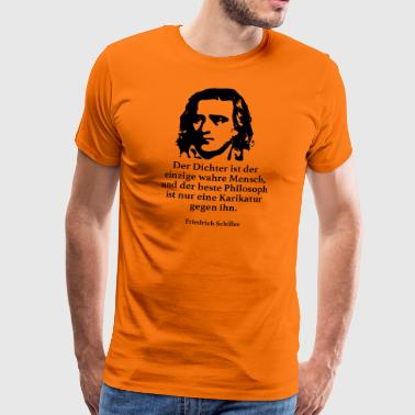 Schiller: The poet is the only true masculine - Men's Premium T-Shirt