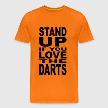 Stand up if you love the Darts - Men's Premium T-Shirt