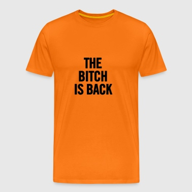 Den Bitch Is Back 2 Black - Premium-T-shirt herr