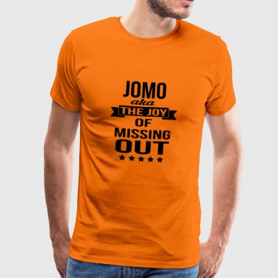 JOMO (The Joy Of Missing Out) - Men's Premium T-Shirt