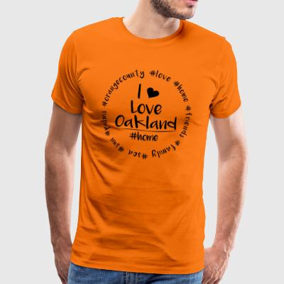I love Oakland - Orange County - Männer Premium T-Shirt