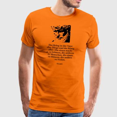 Heraclitus: War is the father of all things and - Men's Premium T-Shirt