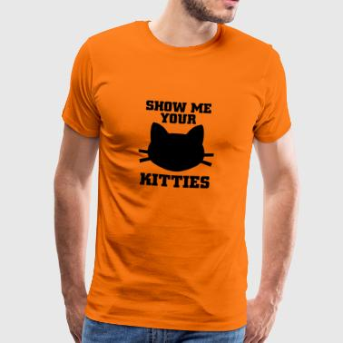 Show me your kitties - Men's Premium T-Shirt