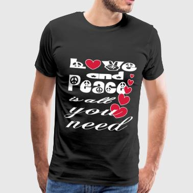 LOVE & PEACE is all you need - Men's Premium T-Shirt