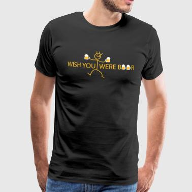 wish you were - Men's Premium T-Shirt