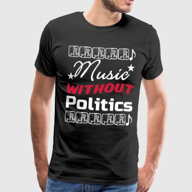 Music without Politics - Men's Premium T-Shirt