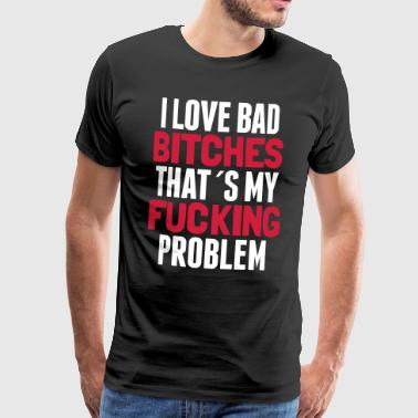Bad Bitches - Männer Premium T-Shirt