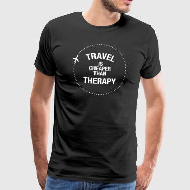 Travel Is Cheaper Than Therapy - Männer Premium T-Shirt