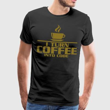 I turn coffe into code - Mannen Premium T-shirt