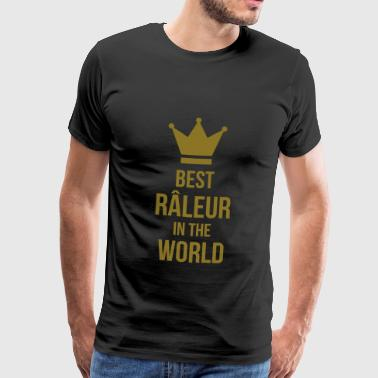 Best Râleur in the World - T-shirt Premium Homme
