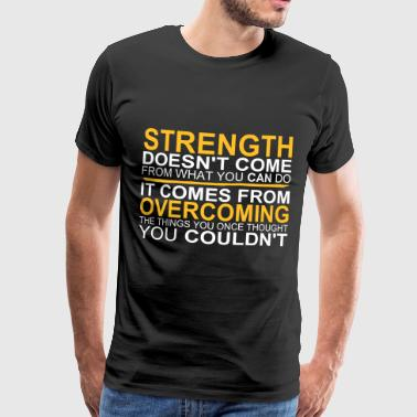 Strength comes from Overcoming - Premium T-skjorte for menn