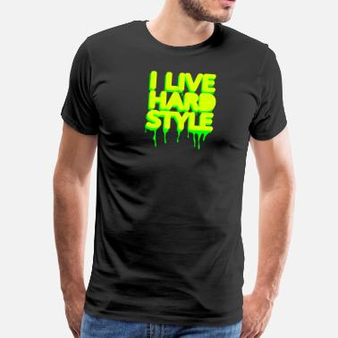 Hard With Style i live hardstyle / techno music - Mannen Premium T-shirt