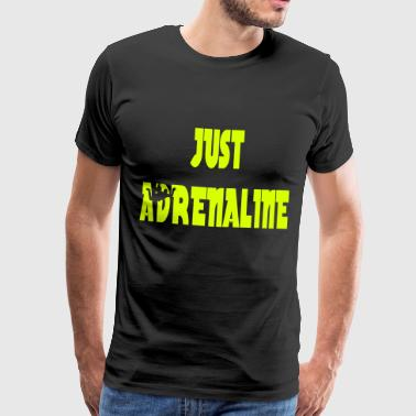 Just adrenaline - Premium-T-shirt herr