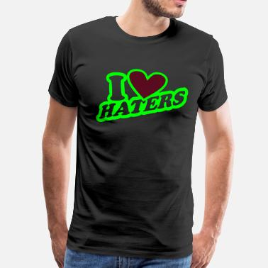 I Love Haters I Love Haters - Männer Premium T-Shirt