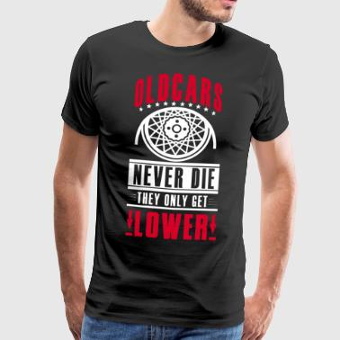 Old Cars never die - they only get lower - Men's Premium T-Shirt