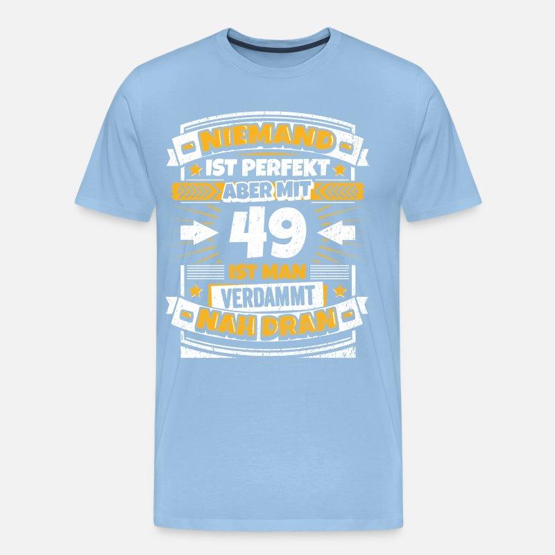 Lustiger Spruch 49 Geburtstag Manner Premium T Shirt Spreadshirt