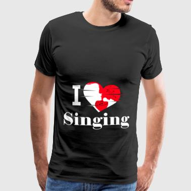 I love singing / singing / singing - Men's Premium T-Shirt