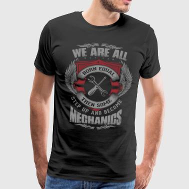 All equal except Mechanics - Men's Premium T-Shirt
