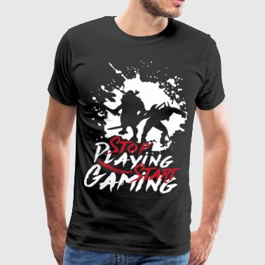 Stop Playing Start Gaming - Männer Premium T-Shirt