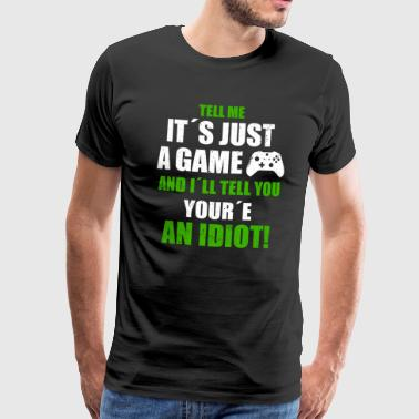 TELL ME IT´S JUST A GAME  - Camiseta premium hombre
