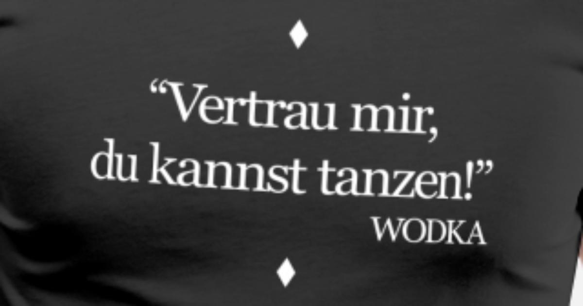Du kannst tanzen spruch m nner premium t shirt spreadshirt - Tanzen spruch ...