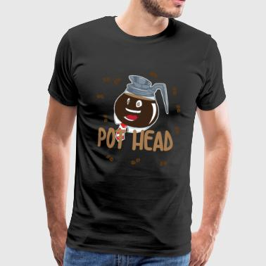 Pot Head - Coffee Coffee Pot - Men's Premium T-Shirt