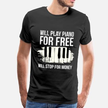 Keyboard Will Stop For Money Piano Players Tshirt Keyboard - Men's Premium T-Shirt